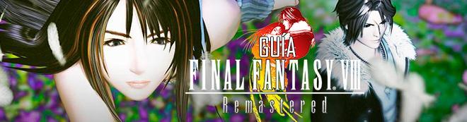 Guía Final Fantasy VIII Remastered, trucos, consejos y secretos