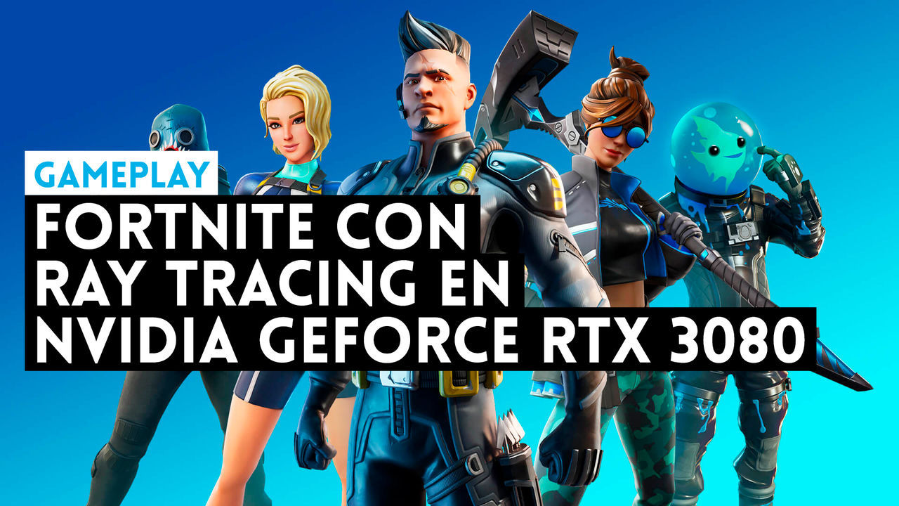 Así se ve Fortnite con ray tracing capturado con una NVIDIA RTX 3080