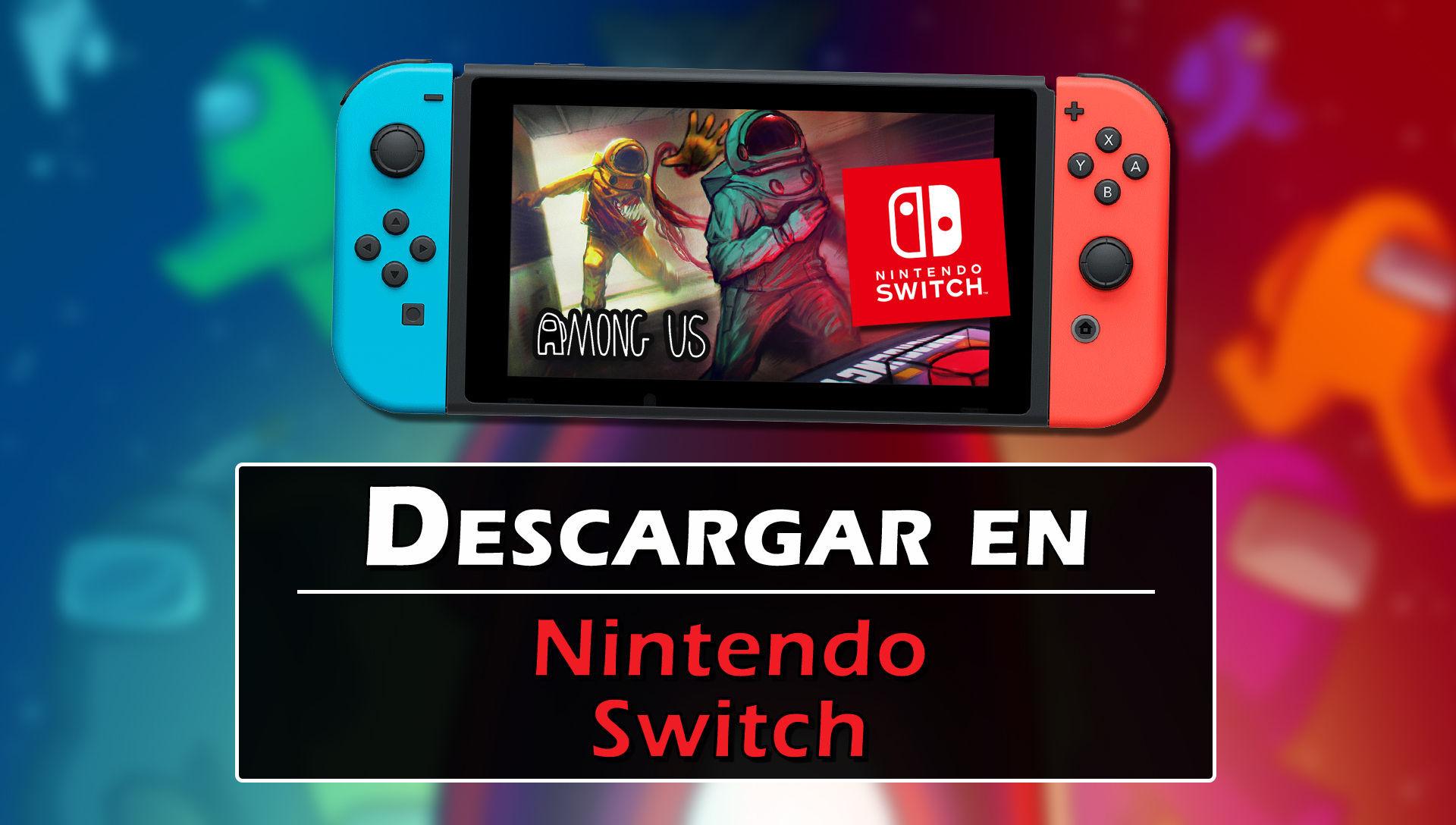 Among Us En Nintendo Switch Cómo Descargar Precio Y Crossplay