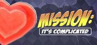 Portada oficial de Mission: It's Complicated para PC