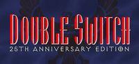 Portada oficial de Double Switch - 25th Anniversary Edition para PC