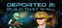 Portada oficial de Deported 2: Build That Wall para PC