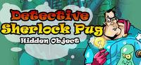 Portada oficial de Detective Sherlock Pug - Hidden Object para PC