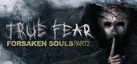 Portada oficial de True Fear: Forsaken Souls Part 2 para PC