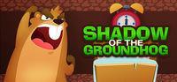 Portada oficial de Shadow Of the Groundhog para PC