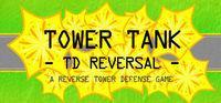 Portada oficial de Tower Tank: TD Reversal para PC