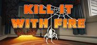 Portada oficial de Kill It With Fire para PC