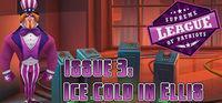 Portada oficial de Supreme League of Patriots - Episode 3: Ice Cold in Ellis para PC