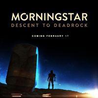 Portada oficial de Morningstar: Descent to Deadrock para PC