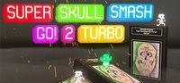 Portada oficial de Super Skull Smash GO! 2 Turbo para PC