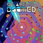 Portada oficial de de We Are Doomed para PS4