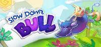Portada oficial de Slow Down, Bull para PC