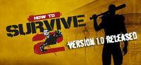 Portada oficial de How to Survive 2 para PC