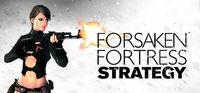 Portada oficial de Forsaken Fortress Strategy para PC