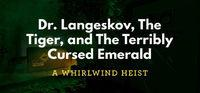 Portada oficial de Dr. Langeskov, The Tiger, and The Terribly Cursed Emerald: A Whirlwind Heist para PC