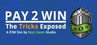 Portada oficial de Pay2Win: The Tricks Exposed para PC