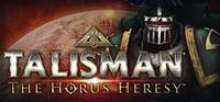 Portada oficial de Talisman: The Horus Heresy para PC