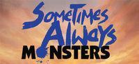 Portada oficial de Sometimes Always Monsters para PC