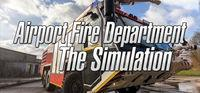 Portada oficial de Airport Fire Department - The Simulation para PC