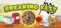 Portada oficial de Breaking Fast para PC