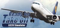 Portada oficial de Ready for Take off - A320 Simulator para PC