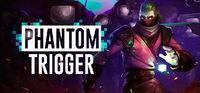Portada oficial de Phantom Trigger para PC