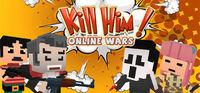 Portada oficial de Kill Him! Online Wars para PC