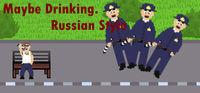 Portada oficial de Maybe Drinking. Russian Style para PC