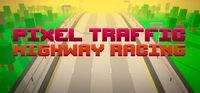 Portada oficial de Pixel Traffic: Highway Racing para PC