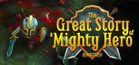 Portada oficial de The Great Story of a Mighty Hero - Remastered para PC