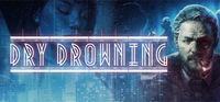 Portada oficial de Dry Drowning para PC