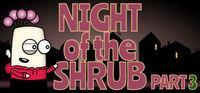 Portada oficial de Night of the Shrub Part 3 para PC