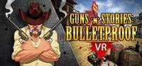 Portada oficial de Guns'n'Stories: Bulletproof VR para PC
