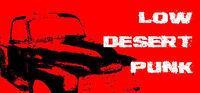 Portada oficial de Low Desert Punk para PC