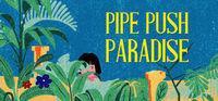 Portada oficial de Pipe Push Paradise para PC