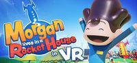 Portada oficial de Morgan lives in a Rocket House in VR para PC