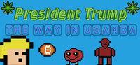 Portada oficial de President Trump The Way In Uganda para PC