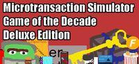 Portada oficial de Microtransaction Simulator Game of the Decade: Deluxe Edition para PC