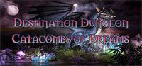 Portada oficial de Destination Dungeons: Catacombs of Dreams para PC