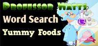 Portada oficial de Professor Watts Word Search: Yummy Foods para PC