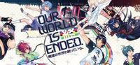 Portada oficial de Our World is Ended para PC