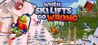Portada oficial de When Ski Lifts Go Wrong para PC