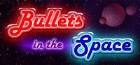 Portada oficial de Bullets in the Space para PC