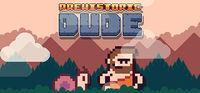 Portada oficial de Prehistoric Dude para PC