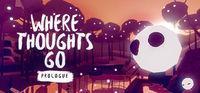 Portada oficial de Where Thoughts Go: Prologue para PC
