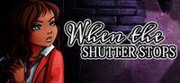 Portada oficial de When The Shutter Stops para PC